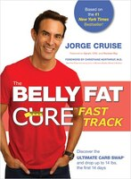 The Belly Fat Cure(tm) Fast Track: Discover The Ultimate Carb Swap(tm) And Drop Up To 14 Lbs. The…