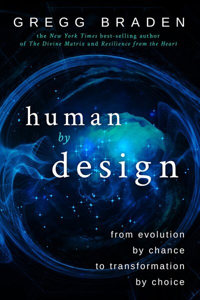 Human By Design: From Evolution By Chance To Transformation By Choice by Gregg Braden