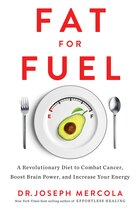 Book Fat For Fuel: A Revolutionary Diet To Combat Cancer, Boost Brain Power, And Increase Your Energy by Joseph Mercola