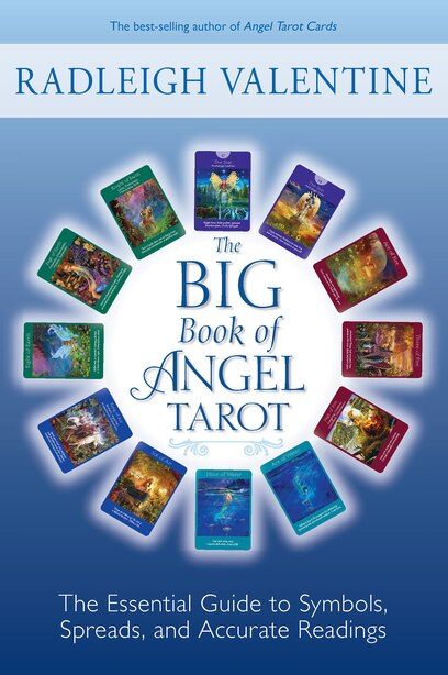 The Big Book Of Angel Tarot: The Essential Guide To Symbols, Spreads, And Accurate Readings by Radleigh Valentine
