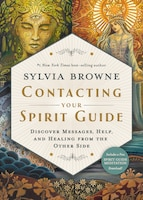 Contacting Your Spirit Guide: Discover Messages, Help, And Healing From The Other Side