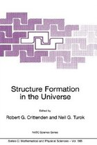 Structure Formation In The Universe: Proceedings of the NATO Advanced Study Institute on Structure…