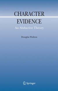 Character Evidence: An Abductive Theory
