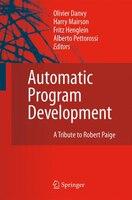 Automatic Program Development: A Tribute To Robert Paige