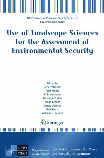 Use of Landscape Sciences for the Assessment of Environmental Security by Irene Petrosillo