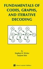 Fundamentals Of Codes, Graphs, And Iterative Decoding