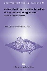 Variational and Hemivariational Inequalities - Theory, Methods and Applications: Volume II…