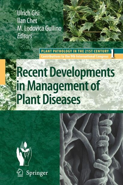 Recent Developments in Management of Plant Diseases by Ulrich Gisi