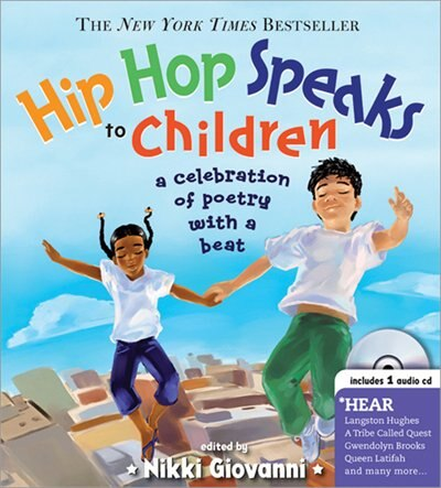 Hip Hop Speaks to Children: A Celebration of Poetry with a Beat by Nikki Giovanni