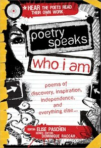 Poetry Speaks Who I Am: Poems of Discovery, Inspiration, Independence, and Everything Else