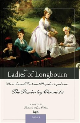 Book Ladies Of Longbourn: The Acclaimed Pride and Prejudice Sequel Series by Rebecca Collins