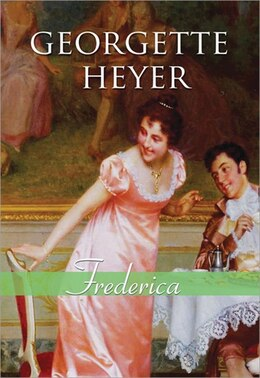 Book Frederica: A Funny And Brilliant Clean Regency Romance by Georgette Heyer