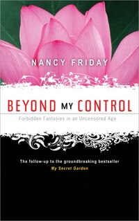 Beyond My Control: Forbidden Fantasies in an Uncensored Age