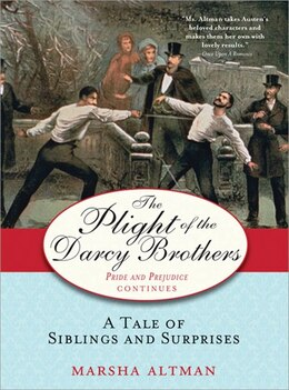Book Plight Of the Darcy Brothers: A tale of the Darcys & the Bingleys by Marsha Altman