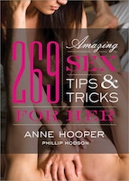 269 Amazing Sex Tips and Tricks for Her, 2E