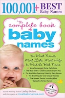 Complete Book Of Baby Names, 2e: The Most Names (100,001+), Most Unique Names, Most Idea-Generating…