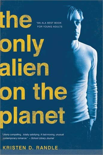 The Only Alien On The Planet by Kristen Randle