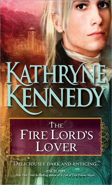 The Fire Lord's Lover: The Elven Lords, Book one by Kathryne Kennedy