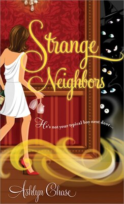 Book Strange Neighbors: With such nosey neighbors, how's a guy supposed to sweep a girl off her feet? by Ashlyn Chase