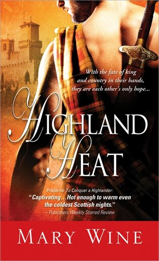 Highland Heat: Scottish Highlands Trilogy, Book three by Mary Wine