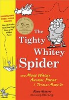 Tighty Whitey Spider with Dowloadable Audio File: And More Wacky Animal Poems I Totally Made Up