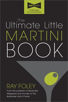 Book The Ultimate Little Martini Book, 2e by Ray Foley