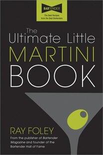 The Ultimate Little Martini Book, 2e