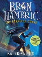 Bran Hambric: The Farfield Curse