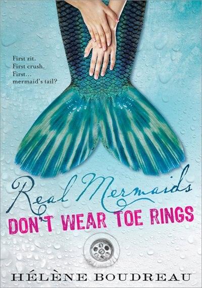 Real Mermaids Don't Wear Toe Rings by Helene Boudreau