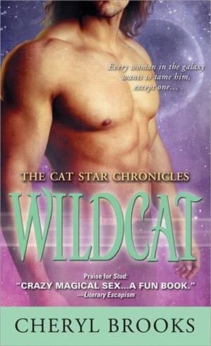 Wildcat: The Cat Star Chronicles by Cheryl Brooks