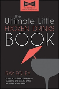 The Ultimate Little Frozen Drinks Book, 2e