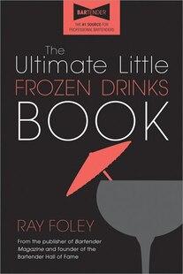 The Ultimate Little Frozen Drinks Book, 2e