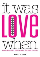 It Was Love When...: Tales from the Beginning of Love