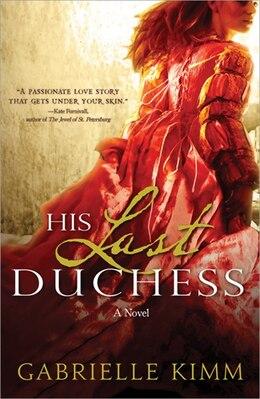 Book His Last Duchess by Gabrielle Kimm