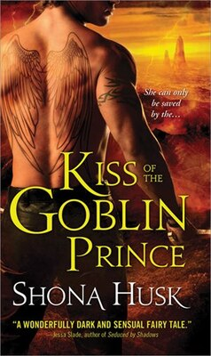 Book Kiss of the Goblin Prince: Shadowlands series by Shona Husk