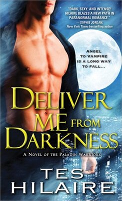Book Deliver Me from Darkness: A Novel of the Paladin Warriors by Tes Hilaire