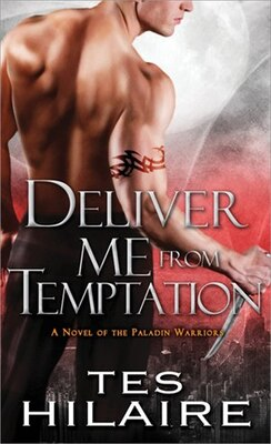 Book Deliver Me From Temptation: A Novel of the Paladin Warriors by Tes Hilaire