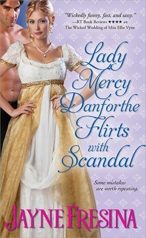 Lady Mercy Danforthe Flirts with Scandal by Jayne Fresina