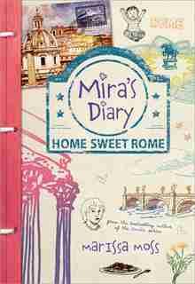 Mira's Diary: Home Sweet Rome by Marissa Moss