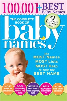 Book The Complete Book Of Baby Names, 3e: The Most Names (100,001+), Most Unique Names, Most Idea… by Lesley Bolton