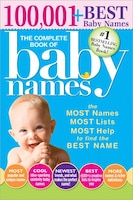 The Complete Book Of Baby Names, 3e: The Most Names (100,001+), Most Unique Names, Most Idea…