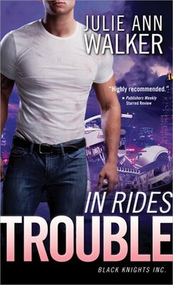 Book In Rides Trouble: Black Knights Inc. by Julie Ann Walker