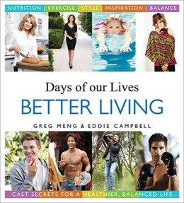 Book Days of our Lives Better Living: Cast Secrets for a Healthier, Balanced Life by Eddie Campbell