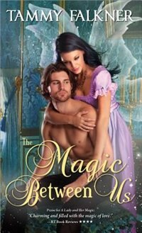 Book The Magic Between Us by Tammy Falkner