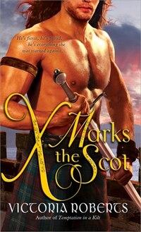 X Marks the Scot: A Daring, Funny Scottish Highlander Historical Romance