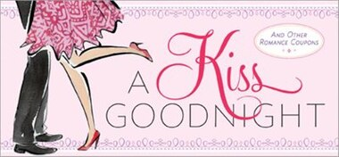 Kiss Goodnight: And Other Romance Coupons by Sourcebooks