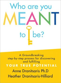 Book Who Are You Meant to Be?: A Groundbreaking Step-by-Step Process for Discovering and Fulfilling Your… by Anne Dranitsaris
