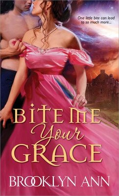 Book Bite Me, Your Grace by Brooklyn Ann