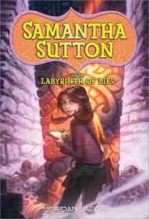 Samantha Sutton and the Labyrinth of Lies by Jordan Jacobs