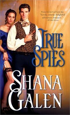 Book True Spies by Shana Galen